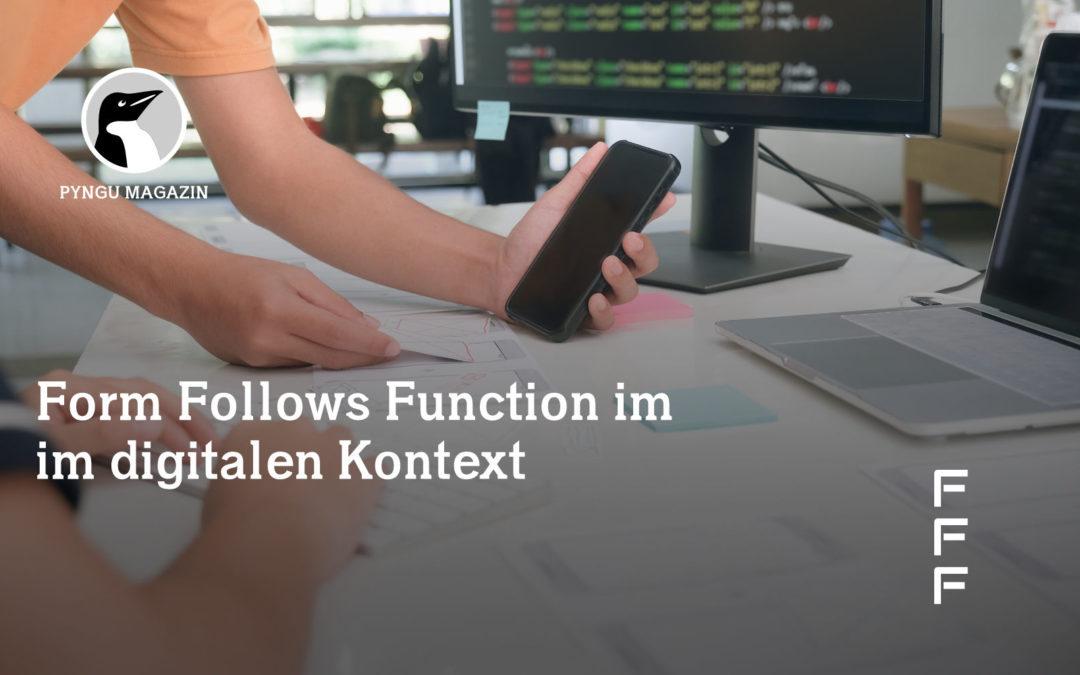 Form Follows Function im digitalen Kontext