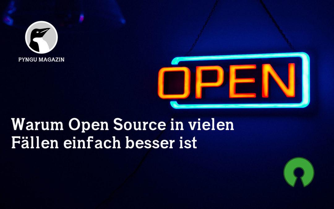Warum Open Source Software in vielen Fällen einfach besser ist